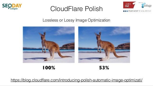CloudFlare Polish Lossless or Lossy Image Optimization https://blog.cloudflare.com/introducing-polish-automatic-image-optim...