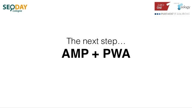 The next step… AMP + PWA