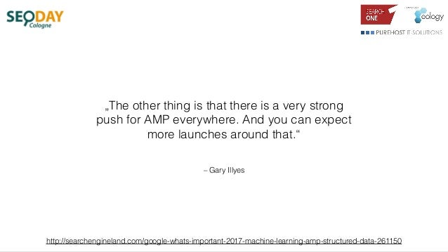 """– Gary Illyes """"The other thing is that there is a very strong push for AMP everywhere. And you can expect more launches ar..."""