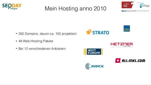 Mein Hosting anno 2010 • 350 Domains, davon ca. 100 projektiert • 48 Web-Hosting Pakete • Bei 12 verschiedenen Anbietern
