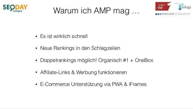Warum ich AMP mag … • Es ist wirklich schnell • Neue Rankings in den Schlagzeilen • Doppelrankings möglich! Organisch #1 +...