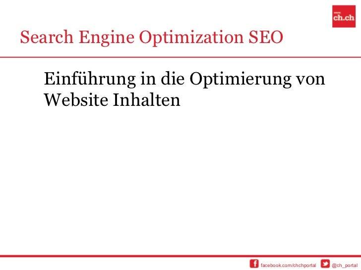 Search Engine Optimization SEO  Einführung in die Optimierung von  Website Inhalten                           facebook.com...