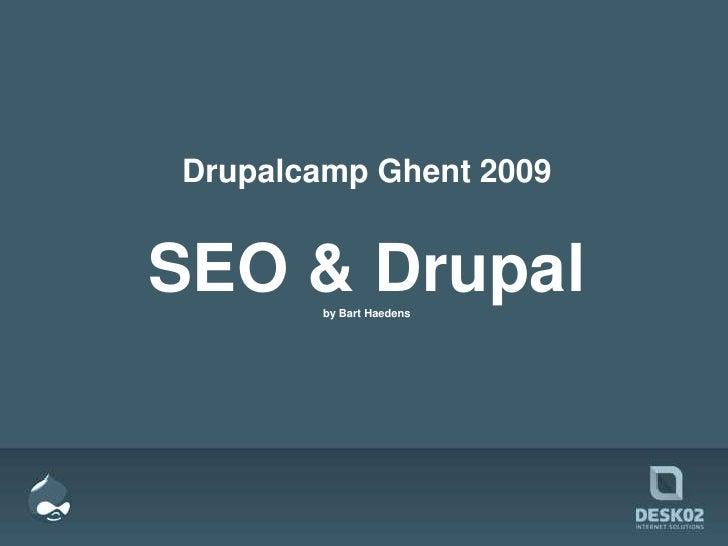 Drupalcamp Ghent 2009<br />SEO & Drupal by Bart Haedens<br />