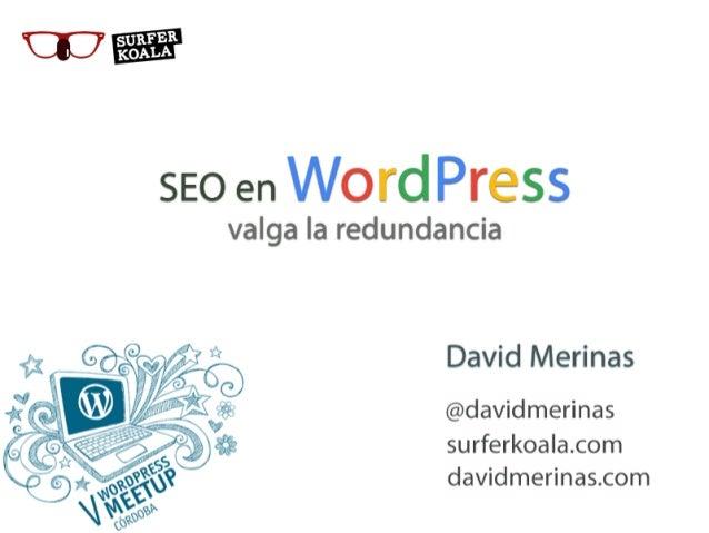 Yo  soy  un  amante  de  WordPress   Pero  eso  de  que  WordPress  es   perfecto  para  SEO ...
