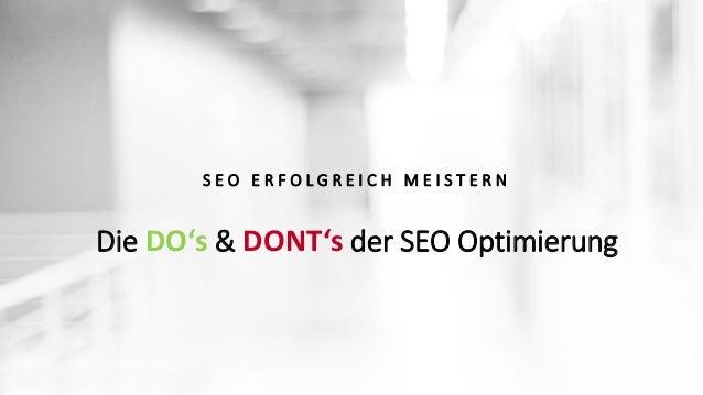 SEO erfolgreich meistern. Wir geben die wichtigsten DO's & DONT's Slide 2