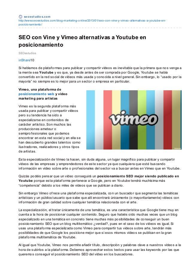 se o e st udio s.co mhttp://www.seo estudio s.co m/blo g-marketing-o nline/2013/01/seo -co n-vine-y-vimeo -alternativas-a-...