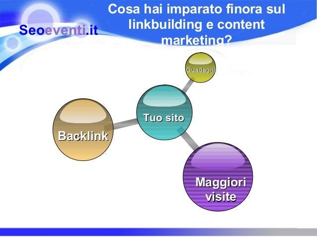 Cosa hai imparato finora sulSeoeventi.it   linkbuilding e content                    marketing?                           ...