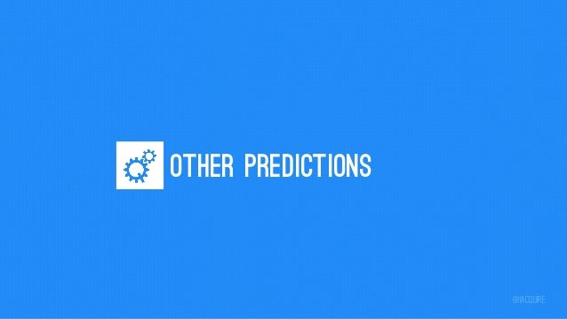 OTHER PREDICTIONS  @iacquire