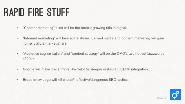"""Rapid Fire Stuff •  """"Content marketing"""" titles will be the fastest growing title in digital.  •  """"Inbound marketing"""" wil..."""