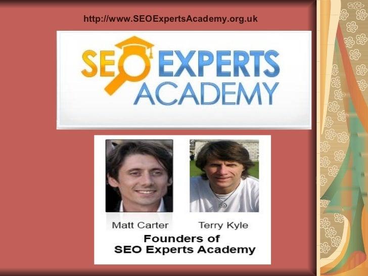 http://www.SEOExpertsAcademy.org.uk