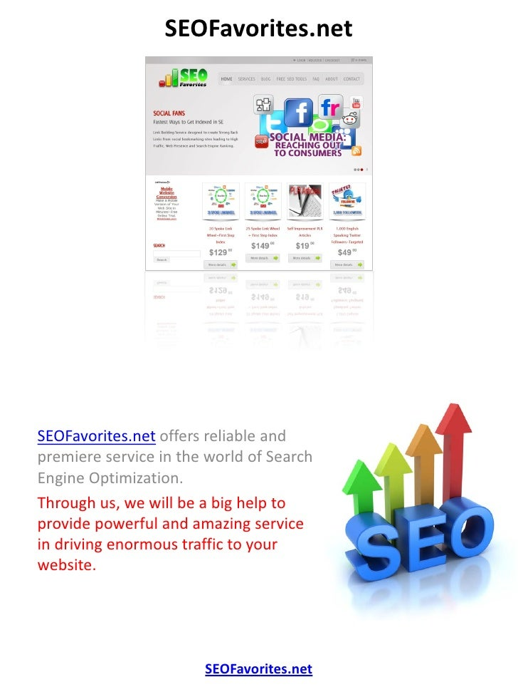 SEOFavorites.netSEOFavorites.net offers reliable andpremiere service in the world of SearchEngine Optimization.Through us,...