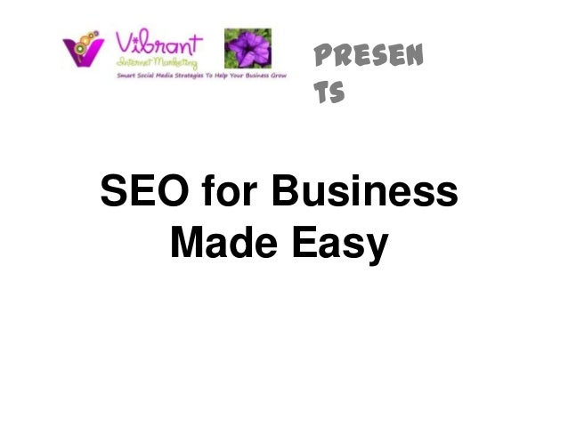 presen         tsSEO for Business  Made Easy