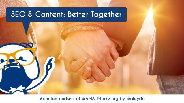 #contentandseo at @AMA_Marketing by @aleyda SEO & Content: Better Together
