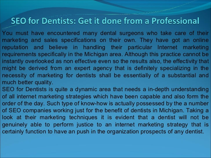 You must have encountered many dental surgeons who take care of theirmarketing and sales specifications on their own. They...