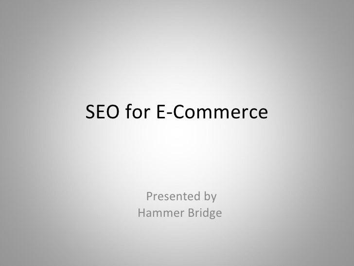 SEO for E-Commerce Presented by Hammer Bridge