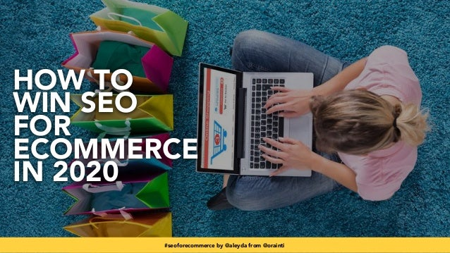 #seoforecommerce by @aleyda from @orainti HOW TO WIN SEO FOR ECOMMERCE IN 2020 #seoforecommerce by @aleyda from @orainti