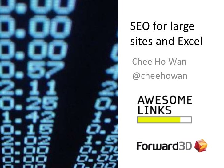 SEO for large sites and Excel<br />CheeHo Wan<br />@cheehowan<br />