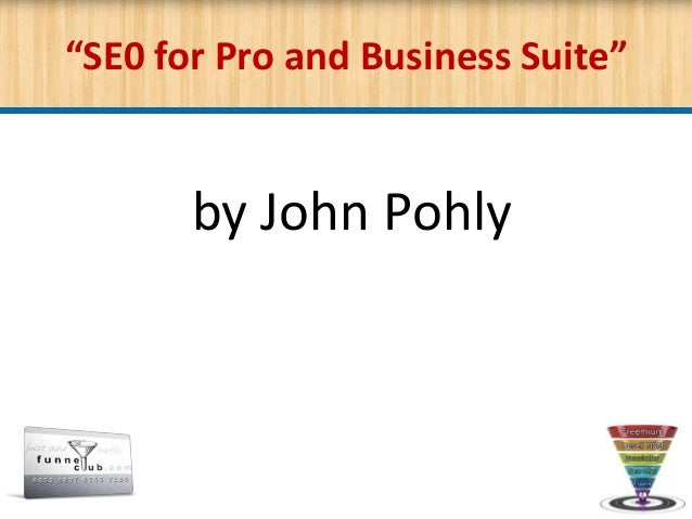 """""""SE0 for Pro and Business Suite"""" by John Pohly"""