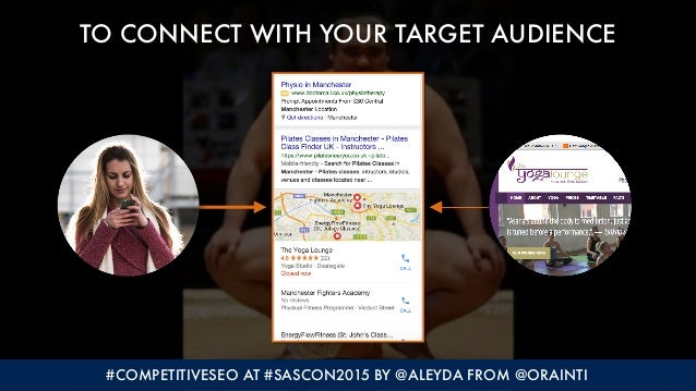#COMPETITIVESEO AT #SASCON2015 BY @ALEYDA FROM @ORAINTI TO CONNECT WITH YOUR TARGET AUDIENCE