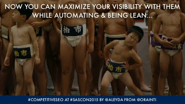 #COMPETITIVESEO AT #SASCON2015 BY @ALEYDA FROM @ORAINTI NOW YOU CAN MAXIMIZE YOUR VISIBILITY WITH THEM  WHILE AUTOMATING ...