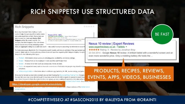 #COMPETITIVESEO AT #SASCON2015 BY @ALEYDA FROM @ORAINTI RICH SNIPPETS? USE STRUCTURED DATA https://developers.google.com/s...