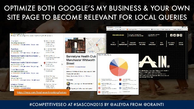 #COMPETITIVESEO AT #SASCON2015 BY @ALEYDA FROM @ORAINTI OPTIMIZE BOTH GOOGLE'S MY BUSINESS & YOUR OWN SITE PAGE TO BECOME ...