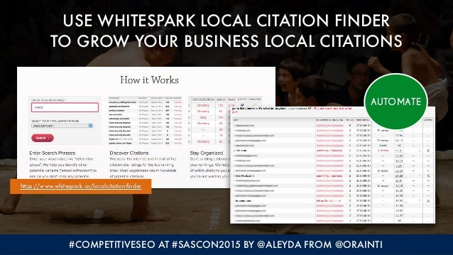 #COMPETITIVESEO AT #SASCON2015 BY @ALEYDA FROM @ORAINTI USE WHITESPARK LOCAL CITATION FINDER 
