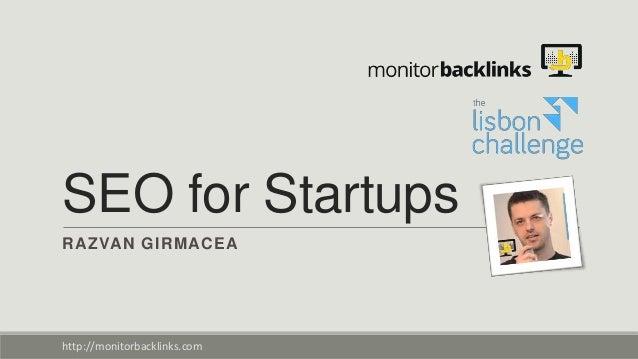 SEO for Startups RAZVAN GIRMACEA  http://monitorbacklinks.com