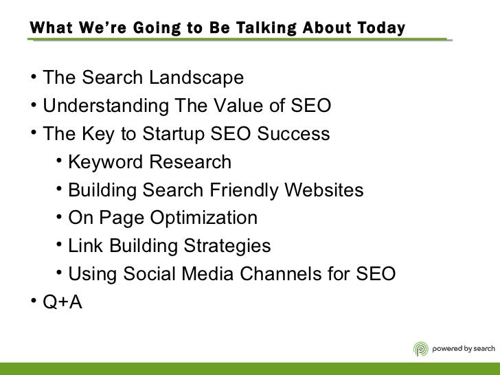 What We're Going to Be Talking About Today <ul><li>The Search Landscape </li></ul><ul><li>Understanding The Value of SEO  ...