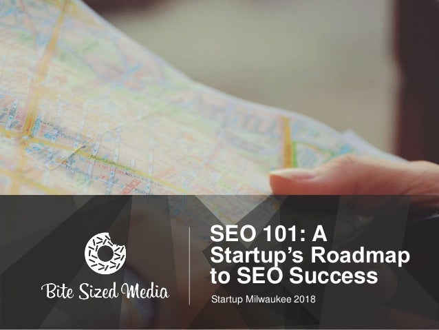 SEO 101: A Startup's Roadmap to SEO Success Startup Milwaukee 2018