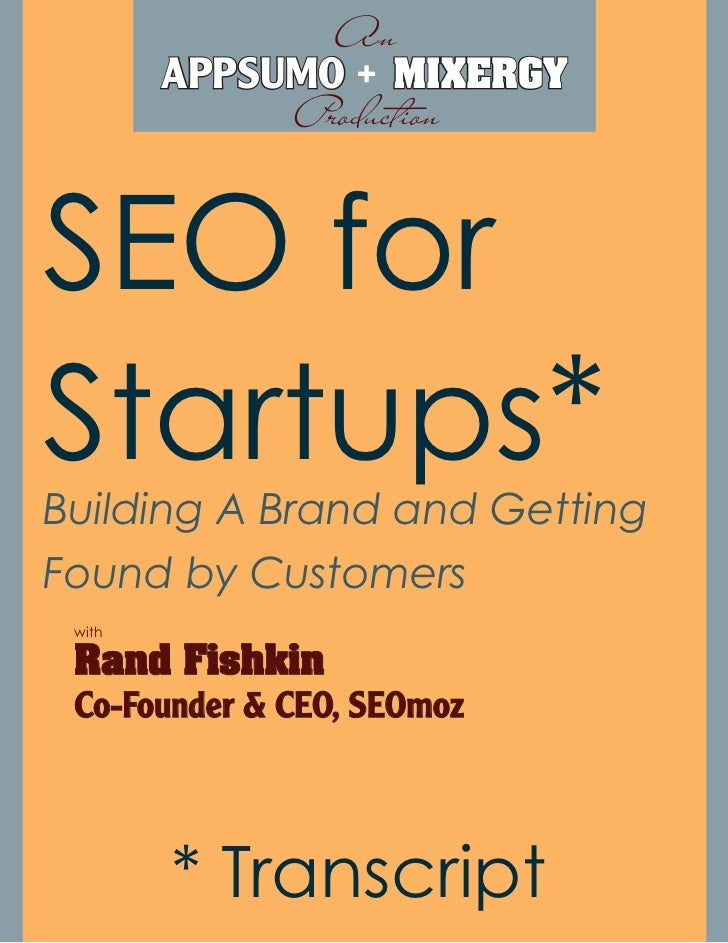 An        APPSUMO + MIXERGY             ProductionSEO forStartups*Building A Brand and GettingFound by Customers with Rand...