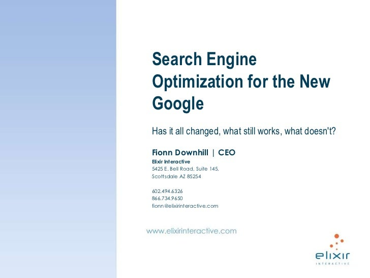 Search Engine Optimization for the New Google<br />Has it all changed, what still works, what doesn't?<br />Fionn Downhill...