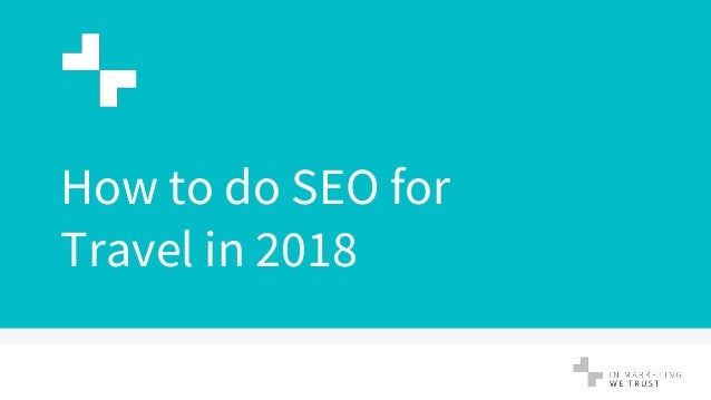 How to do SEO for Travel in 2018