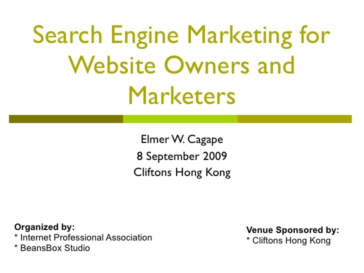 Search Engine Marketing for        Website Owners and             Marketers                                Elmer W. Cagape...