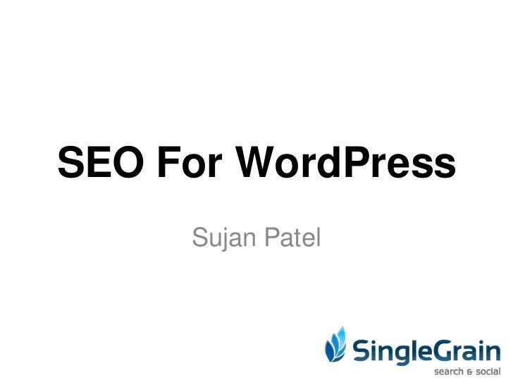 SEO For WordPress<br />Sujan Patel<br />