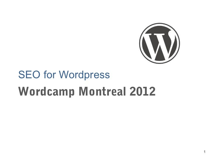 SEO for WordpressWordcamp Montreal 2012                         1