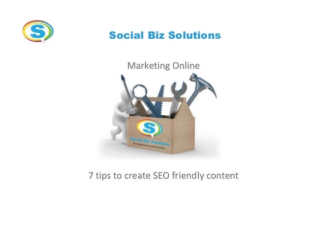 Social Biz Solutions Marketing Online 7 tips to create SEO friendly content
