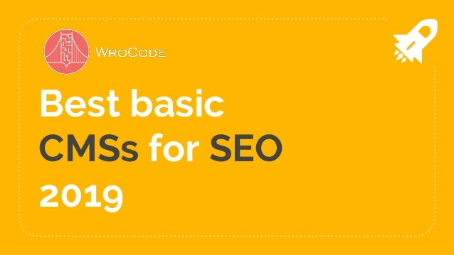 Best basic CMSs for SEO 2019