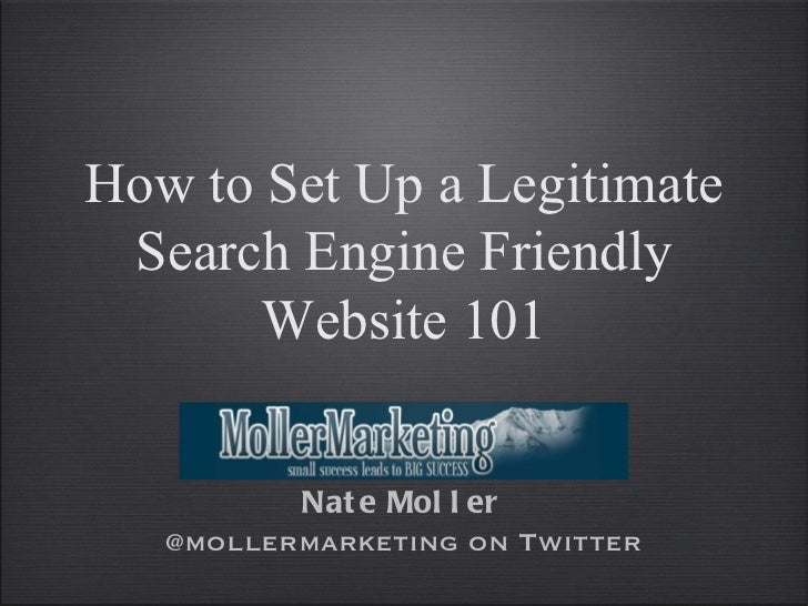 How to Set Up a Legitimate Search Engine Friendly Website 101 Nate Moller @mollermarketing on Twitter