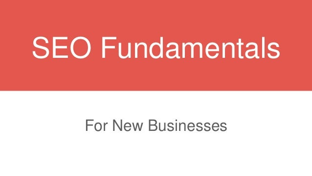 SEO Fundamentals  For New Businesses