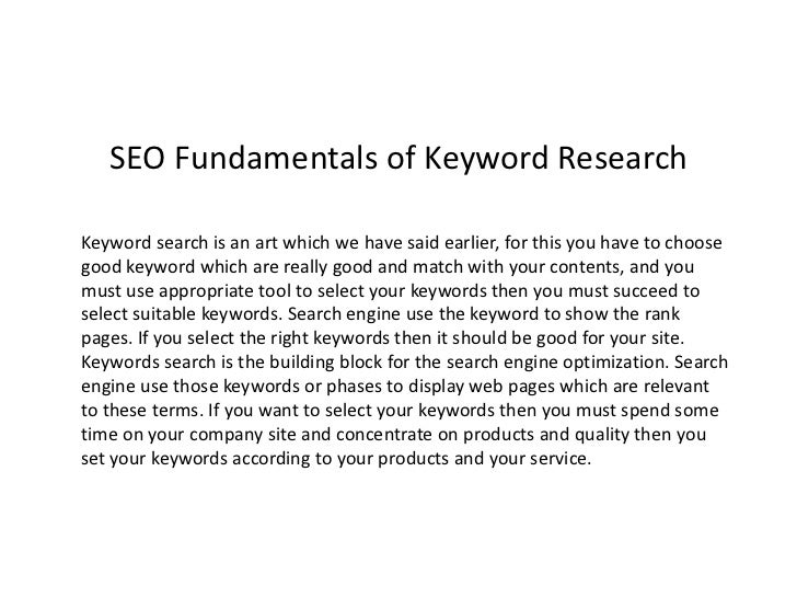 SEO Fundamentals of Keyword ResearchKeyword search is an art which we have said earlier, for this you have to choosegood k...