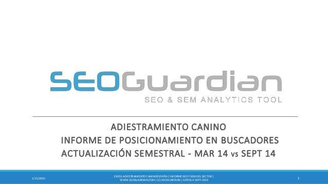 ADIESTRAMIENTO CANINO INFORME DE POSICIONAMIENTO EN BUSCADORES ACTUALIZACIÓN SEMESTRAL - MAR 14 VS SEPT 14 11/21/2015 ES05...