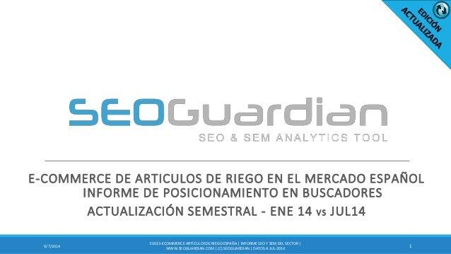 E-COMMERCE DE ARTICULOS DE RIEGO EN EL MERCADO ESPAÑOL INFORME DE POSICIONAMIENTO EN BUSCADORES  ACTUALIZACIÓN SEMESTRAL -...