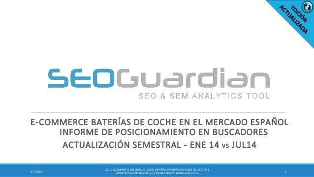 E-COMMERCE BATERÍAS DE COCHE EN EL MERCADO ESPAÑOL INFORME DE POSICIONAMIENTO EN BUSCADORES  ACTUALIZACIÓN SEMESTRAL - ENE...