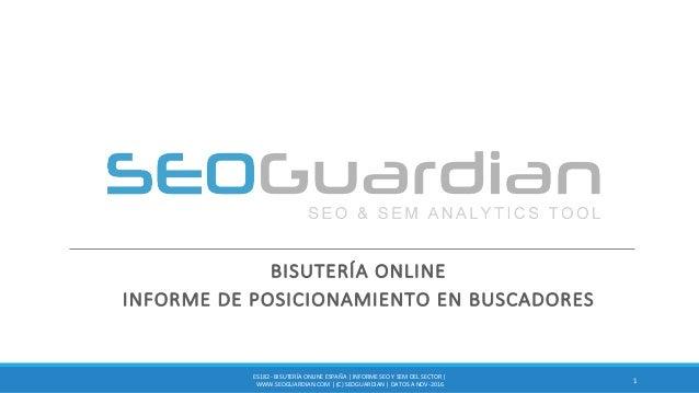 BISUTERÍAONLINE INFORMEDEPOSICIONAMIENTOENBUSCADORES 1 ES182- BISUTERÍAONLINEESPAÑA INFORMESEOYSEMDELSECTOR...