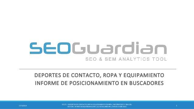 DEPORTES DE CONTACTO, ROPA Y EQUIPAMIENTO INFORME DE POSICIONAMIENTO EN BUSCADORES 117/9/2014 ES171 - DEPORTESDE CONTACTO,...