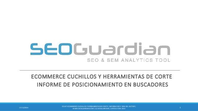 ECOMMERCE CUCHILLOS Y HERRAMIENTAS DE CORTE INFORME DE POSICIONAMIENTO EN BUSCADORES 117/12/2014 ES147-ECOMMERCECUCHILLOSY...