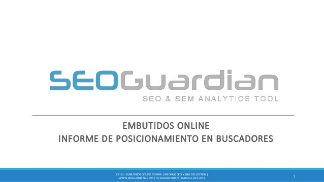 EMBUTIDOS ONLINE INFORME DE POSICIONAMIENTO EN BUSCADORES 1 ES181 - EMBUTIDOS ONLINE ESPAÑA | INFORME SEO Y SEM DEL SECTOR...