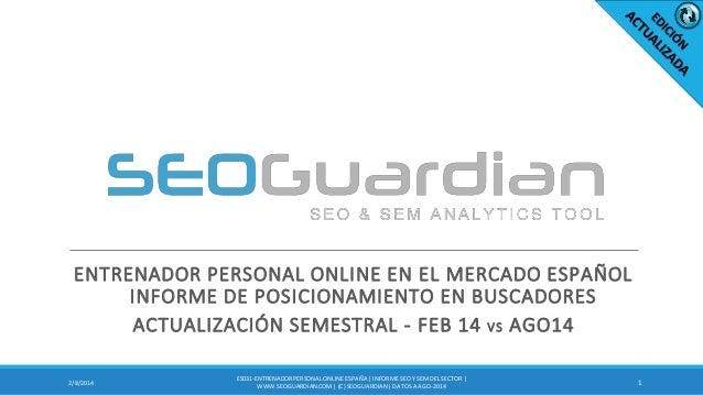 ENTRENADOR PERSONAL ONLINE EN EL MERCADO ESPAÑOL INFORME DE POSICIONAMIENTO EN BUSCADORES ACTUALIZACIÓN SEMESTRAL - FEB 14...