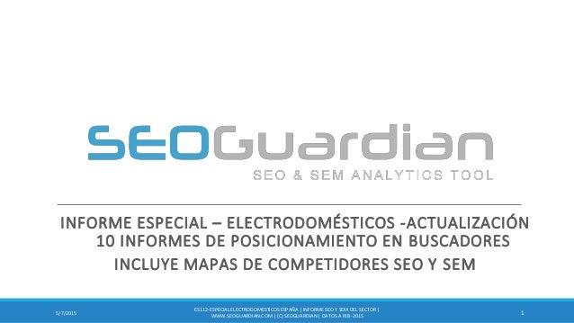 INFORME ESPECIAL – ELECTRODOMÉSTICOS -ACTUALIZACIÓN 10 INFORMES DE POSICIONAMIENTO EN BUSCADORES INCLUYE MAPAS DE COMPETID...